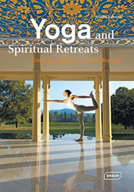 Yoga and Spiritual Retreats: Relaxing Spaces to Find Oneself (Englisch)