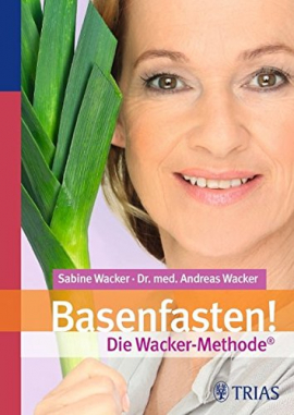 Basenfasten! Die Wacker-Methode